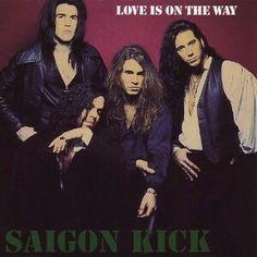 """Love I Is On The Way"" by Saigon Kick... takes me back to '92/'93..."