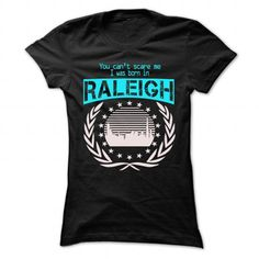 cool Born In Raleigh - Cool T-Shirt !!!