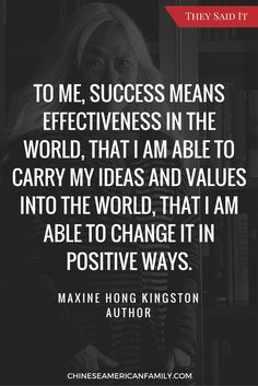 A supportive community of American families proudly sharing their Chinese heritage with future generations. Maxine Hong Kingston, Success Meaning, Chinese American, Good Parenting, Quotes To Live By, Wisdom, Positivity, Inspirational, Sayings
