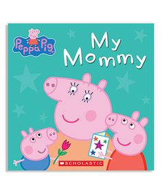 Love this Peppa Pig My Mommy Hardcover by Peppa Pig on #zulily! #zulilyfinds