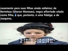 """Novela """"Liberdade, Liberdade"""" sinopse: a história de Joaquina, filha de Tiradentes - YouTube"""