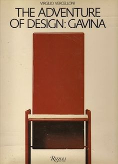The Adventures of Design - Gavina - A lavishly-illustrated survey of the career and collaborations (with such as Scarpa, Giacomo, Breuer, Man Ray, even Andy Warhol) of Dino Gavina, Italian manufacturer and design patron. Also a glimpse, more generally, into the Italian design avant-garde from the 1950s through the 1980s