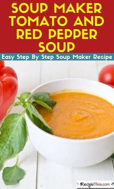 Soup Maker Tomato And Red Pepper Soup. Loaded with fresh basil, fresh tomatoes, red pepper and tinned tomatoes, this is a delicious easy creamy……. Red Pepper Soup, Stuffed Pepper Soup, Stuffed Peppers, Italian Soup Recipes, Basil Recipes, Ketogenic Recipes, Paleo Recipes, Cooking Recipes, Banting Recipes