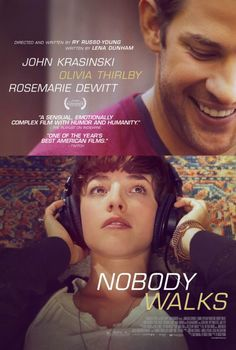 Nobody Walks. Bold, provocative, erotic, and human. Very strong cast, I highly recommend it if you're in an indie mood.