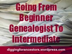 While I was creating a new account with a genealogy group the other day, I was asked the simple question regarding if I am a beginner, intermediate, advanced, or professional genealogist. Sounds l...