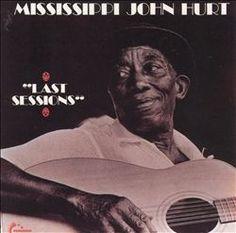 Mississippi John Hurt   Last Sessions   CD 334   http://catalog.wrlc.org/cgi-bin/Pwebrecon.cgi?BBID=421970