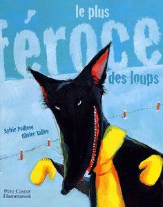 LE PLUS FEROCE DES LOUPS - CP Album Jeunesse, French Lessons, Bad Wolf, Red Riding Hood, Moose Art, Animals, Amazon Fr, Images, Dit