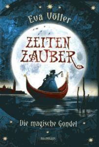 """Eva Völler–Zeitenzauber """"Die magische Gondel"""""""