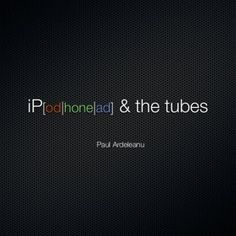 iP[od|hone|ad] & the tubes Paul Ardeleanu   Why? 75m devices to date (iPhone + iPod touch) 140k iPhone apps available 3bn downloads in 18 months Avera. http://slidehot.com/resources/iphone-and-rails-integration.61561/