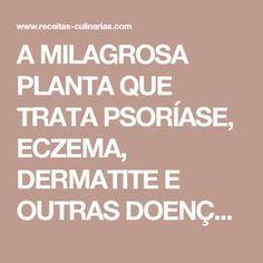 A MILAGROSA PLANTA QUE TRATA PSORÍASE, ECZEMA, DERMATITE E OUTRAS DOENÇAS DE PELE!