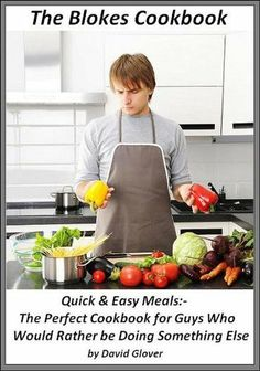 The Blokes Cookbook Quick & Easy Meals