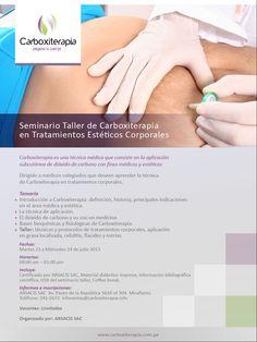 Seminario taller de Carboxiterapia en tratamientos estéticos corporales Dirigido a médicos 23 y 24 de julio 2013 Lima - Perú