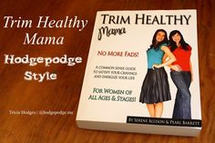 Trim Healthy Mama: Hodgepodge Style - Those simple adjustments that were easy to roll into our lifestyle plus sample menu.