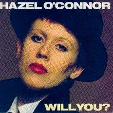 HAZEL O'CONNOR - WILL YOU? - 1981*