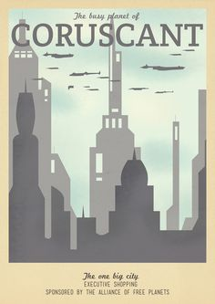 Retro Travel Poster Series - Star Wars - Coruscant  by Teacuppiranha
