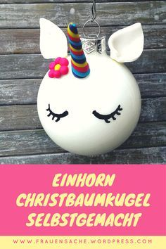 Diy Edle Einhorn Christbaumkugel Unicorn Christmas Christmas