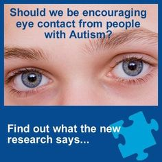 Interesting: the idea of NOT forcing kids with autism to look you in the eye.