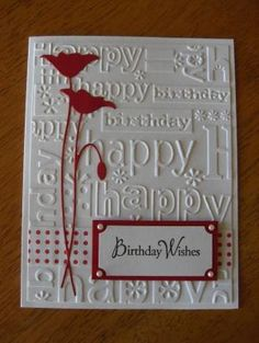 Birthday Wishes: Poppy Stamp - Memory Box; Happy Birthday embossing folder - Cuttlebug; Sentiment - Hero Arts by Cindy1003