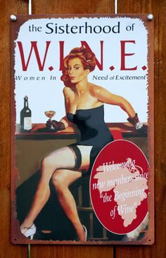 Pin The Sisterhood of Wine Women In Need of Excitement Tin Metal Sign Girls Night E85