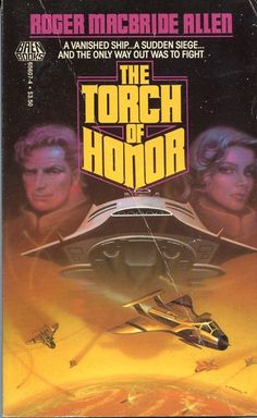 The Torch of Honor  Authors: Roger MacBride Allen Year: 1986-09-00 Publisher: Baen  Cover: Alan Gutierrez