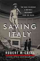 Saving Italy : the race to rescue a nations treasures from the Nazis Author:Robert M Edsel Publisher:New York : W. W. Norton & Company, ©2013. Edition/Format: Book : Biography : English : 1st ed  Summary:When Hitlers armies occupied Italy in 1943, they also seized control of mankinds greatest cultural treasures. As they had done throughout Europe, the Nazis could now plunder the masterpieces of the Renaissance, the treasures of the Vatican, and the antiquities of the Roman Empire
