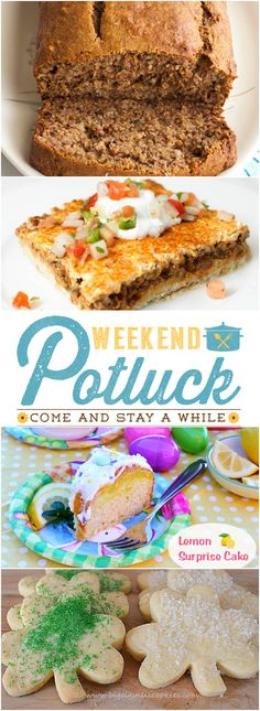 Weekend Potluck featured recipes include: Deep Dish Taco Squares, Lemon Surprise Cake, Banana Bread and Irish Shortbread Cookies!