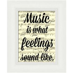 Music Is What Feelings Sound Like Print on an Antique Sheet Page Art... ($10) ❤ liked on Polyvore featuring home, home decor, wall art, home & living, home décor, silver, wall décor, music home decor, word wall art and music sheet