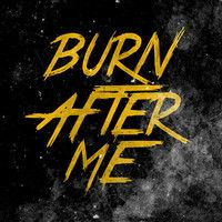 Visit Burn After Me on SoundCloud!!! This band is Awesome :D