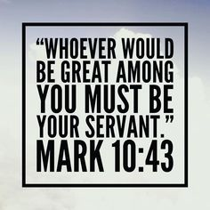 Whoever would be great among you must be your servant. - Mark 10:43 http://ift.tt/1KYs7aD  #serve #give #live #servantking #edmond #churchplanting #buildcommunity