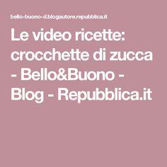 Le video ricette: crocchette di zucca - Bello&Buono - Blog - Repubblica.it