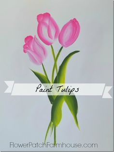 Learn to Paint Tulips–Fast and Easy
