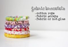 MaryJanes and Galoshes: DIY Fabric Bracelets Tutorial // Cotton rope covered in fabric strips Diy Fabric Jewellery, Fabric Bracelets, Rope Bracelets, Bangles, Textile Jewelry, Homemade Gifts, Diy Gifts, Fabric Crafts, Scrap Fabric