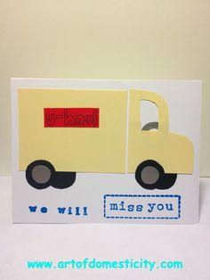 Art of Domesticity: Moving Card #artofdomesticity #missyou #moving #card #crafts #cardmaking #uhaul
