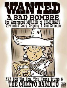 Bill ✔️  Drumpf The Cheeto Bandito, A Bad Hombre -- Lalo Alvarez cartoon.    Bill Gibson-Patmore.  (curation & caption: @BillGP). Bill✔️