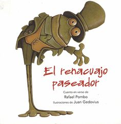 Cadenciosa historia en verso de un renacuajo. En cada página van apareciendo dibujados los diversos personajes, simpáticos y expresivos, resaltando el humor del texto. #LIJ #Mexico