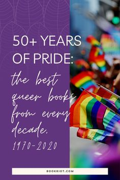 Celebrate the history of LGBTQ publishing by reading these 5 notable queer books from each decade of Pride, 1970 to now!