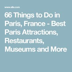 66 Things to Do in Paris, France - Best Paris Attractions, Restaurants, Museums and More