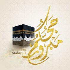 Hajj Mabrour arabic calligraphy islamic greeting with kaaba and arabic pattern Illustration , Adha Mubarak, Eid Cards, Arabic Pattern, Islamic Pictures, Pattern Illustration, Ramadan, 3 D, Vector Free, Arabic Calligraphy