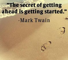 The secret of getting ahead is getting started life quotes quotes quote life inspirational motivational life lessons mark twain