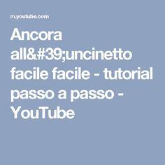 Ancora all'uncinetto facile facile - tutorial passo a passo - YouTube