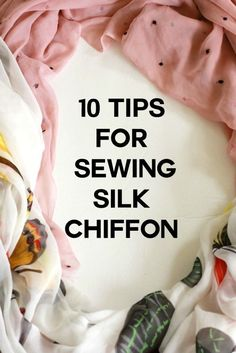10 Tips for sewing silk chiffon (Sew Country Chick- DIY fashion and style)