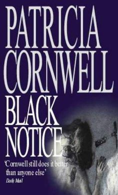 Patricia Cornwell - Black Notice.  This is one of my favorite books of her favorite