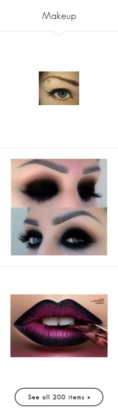 """""""Makeup"""" by brooke555-1 ❤ liked on Polyvore featuring beauty products, makeup, eye makeup, piercings, eyes, jewelry, craig, eyebrow makeup, eye brow makeup and brow makeup"""