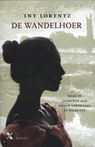 Boek 7/53 De Wandelhoer - Iny Lorentz. Voor als je houdt van historische romans over sterke onafhankelijke vrouwen.