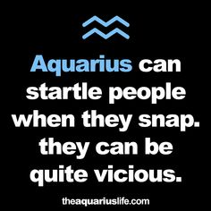 Only because you pushed me way too far. If you lack boundaries and get in my way,Feel the wrath of me! Astrology Aquarius, Aquarius Traits, Aquarius Horoscope, Aquarius Quotes, Aquarius Woman, Zodiac Signs Aquarius, Age Of Aquarius, Zodiac Mind, Pisces