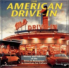 The American Drive-In: History and Folklore of the Drive-in Restaurant in American Car Culture: Michael Karl Witzel: 9780879389192: Amazon Books at http://amzn.to/2gsFdGU