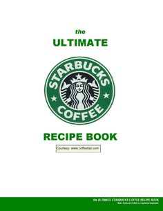 Starbucks Recipes  Just a few of the many I want to try!