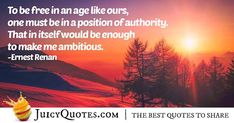 """""""To be free in an age like ours, one must be in a position of authority. That in itself would be enough to make me ambitious. Law Quotes, Post Quotes, Jokes Quotes, Daily Quotes, Free In, Be Yourself Quotes, Picture Quotes, Author, Positivity"""