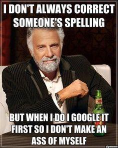i-dont-always-correct-someones-spelling