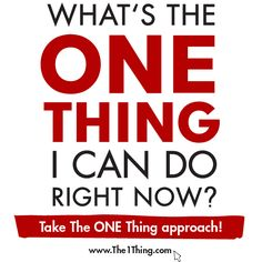 Have you asked yourself the Focusing Question recently? #theONEthing
